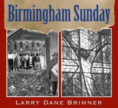 Birmingham Sunday - Larry Dane Brimner