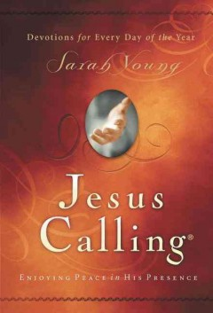 Jesus calling : enjoying peace in His presence : devotions for every day of the year - Sarah Young