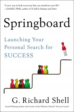 Springboard : launching your personal search for success - G. Richard Shell