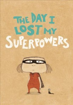 The day I lost my superpowers - Michaël Escoffier