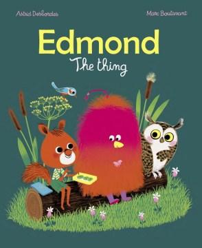 Edmund : the Thing - Astrid Desbordes