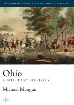 Ohio : A Military History - Michael Mangus