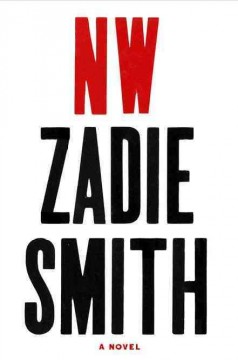 NW : a novel / Zadie Smith - Zadie Smith