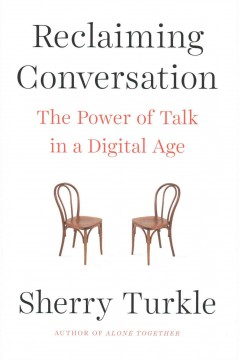 Reclaiming Conversation : The Power of Talk in a Digital Age - Sherry Turkle