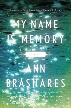 My name is memory  / Ann Brashares - Ann Brashares