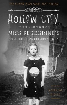Hollow city : the second novel of Miss Peregrine's Home for Peculiar Children - Ransom Riggs