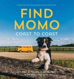 Find Momo Coast to Coast : My Dog Is Taking A Road Trip. Can You Find Him? - Andrew Knapp