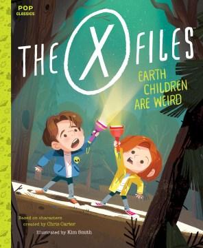 The X-files : Earth children are weird - Jason Rekulak