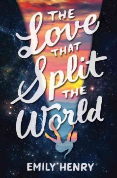 The love that split the world - Emily Henry