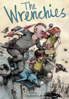 The Wrenchies (Ages 14+) - Farel Dalrymple