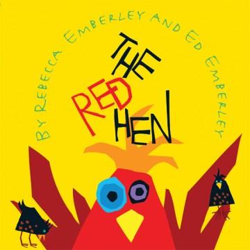 The red hen - Rebecca Emberley