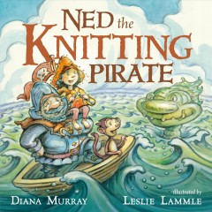 Ned the knitting pirate - Diana Murray
