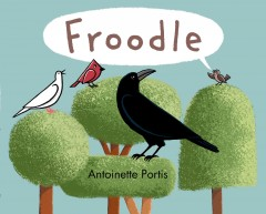 Froodle - Antoinette Portis