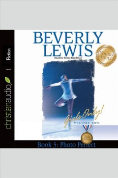 Photo perfect : Girls Only! Volume 2, Book 3. Beverly Lewis. - Beverly Lewis