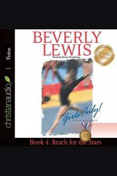 Reach for the stars : Girls Only! Volume 1, Book 4. Beverly Lewis. - Beverly Lewis