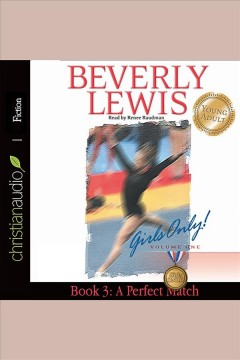 A perfect match : Girls Only! Volume 1, Book 3. Beverly Lewis. - Beverly Lewis