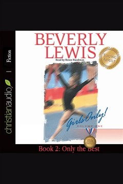 Only the best : Girls Only! Volume 1, Book 2. Beverly Lewis. - Beverly Lewis