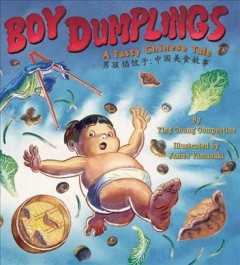 Boy dumplings : a tasty Chinese tale  - Ying Chang Compestine