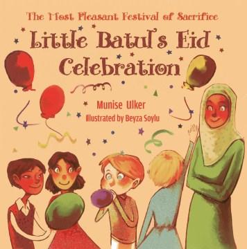 The most pleasant festival of sacrifice : Little Batul's Eid celebration - Munise Ülker