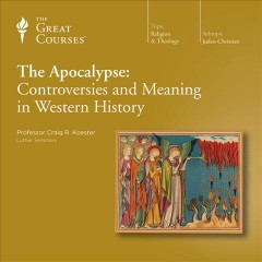 The apocalypse : controversies and meaning in Western history - Craig R Koester