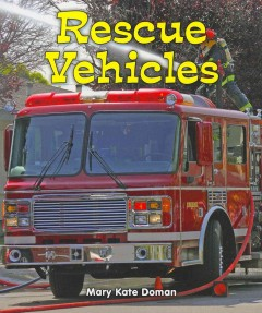 Rescue vehicles - Mary Kate Doman