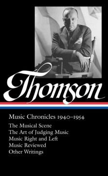 Virgil Thomson : Music Chronicles, 1940. - Virgil Thomson