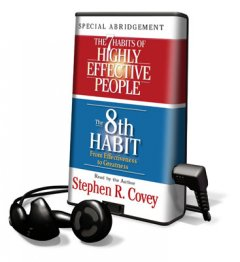 The 7 habits of highly effective people ; and, The 8th habit - Stephen R Covey