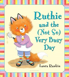 Ruthie and the (not so) very busy day - Laura Rankin