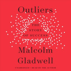 Outliers : the story of success - Malcolm Gladwell