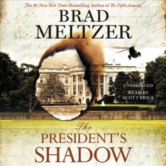 The President's shadow - Brad Meltzer