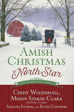 Amish Christmas at North Star : Four Stories of Love and Family - Cindy Woodsmall