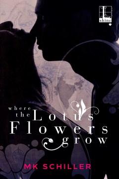 Wherethe lotus flowers grow - M. K SCHILLER