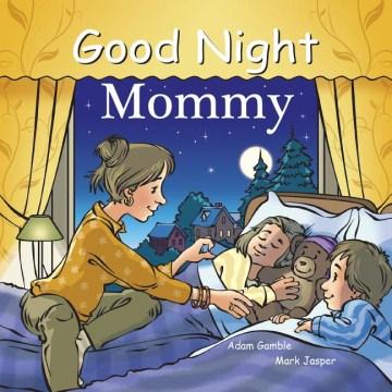 Good night mommy - Adam Gamble