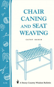 Chair Caning and Seat Weaving. - Cathy Baker
