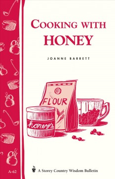 Cooking with Honey. - Joanne Barrett