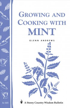 Growing and Cooking with Mint. - Glenn Andrews