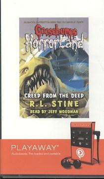 Goosebumps Horrorland : Creep from the deep - R. L Stine