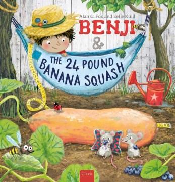 Benji & the 24 pound banana squash - Alan C Fox