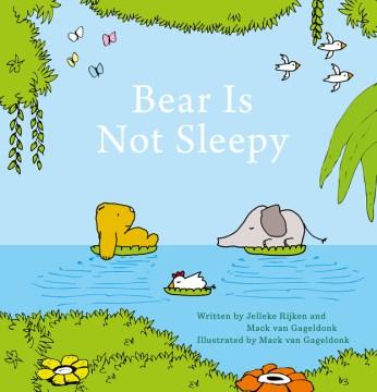 Bear is not sleepy - Jelleke Rijken