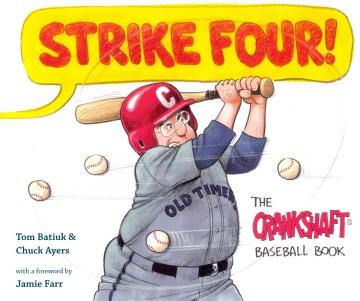 Strike Four! : The Crankshaft Baseball Book - Tom; Ayers Batiuk