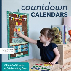 Countdown calendars : 24 stitched projects to celebrate any date