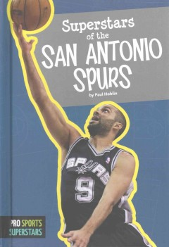 Superstars of the San Antonio Spurs - Paul Hoblin