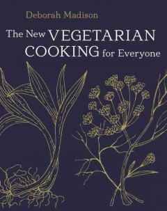 The new vegetarian cooking for everyone / Deborah Madison - Deborah Madison