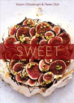 Sweet : Desserts from London's Ottolenghi - Yotam; Goh Ottolenghi