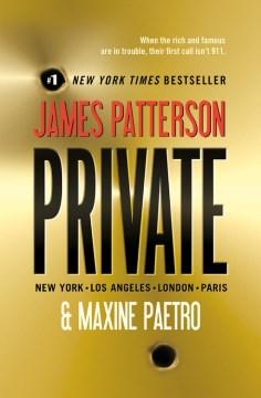 Private : [Los Angeles, New York, San Diego, London, Chicago, Paris, Frankfurt, Tokyo, Rome] - James Patterson