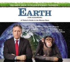 Earth (the audiobook) : a visitor's guide to the human race