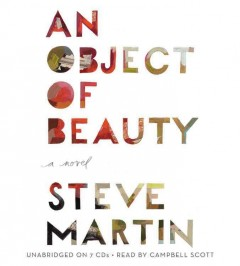 An object of beauty [sound recording (Playaway)] : [a novel] - Steve Martin