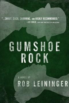 Gumshoe Rock - Rob Leininger
