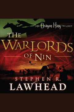 The warlords of nin : The Dragon King Trilogy, Book 2. Stephen R Lawhead. - Stephen R Lawhead