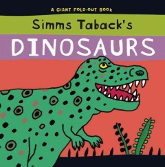 Dinosaurs : a giant fold-out book - Simms Taback